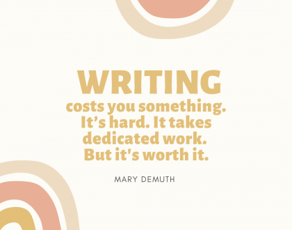 Eleven Hard Learned Lessons in the Journey of Writing, by Mary DeMuth